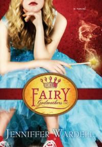 Fairy Godmothers, Inc. - Jenniffer Wardell