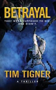 Betrayal - Tim Tigner