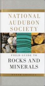 National Audubon Society Field Guide to North American Rocks and Minerals - National Audubon Society, Charles W. Chesterman, Kurt E. Lowe