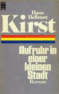 Aufruhr in einer kleinen Stadt - Hans Hellmut Kirst