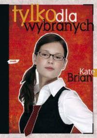Tylko dla wybranych - Kate Brian