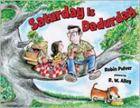 Saturday Is Dadurday - Robin Pulver, R.W. Alley