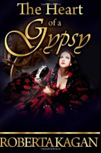 The Heart of a Gypsy - Roberta Kagan