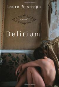 Delirium - Laura Restrepo