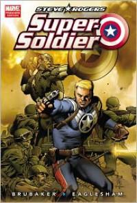 Steve Rogers: Super Soldier - Ed Brubaker, Dale Eaglesham