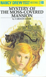 Mystery of the Moss-Covered Mansion (Nancy Drew, #18) - Carolyn Keene