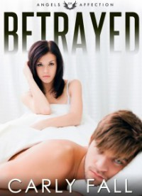 Betrayed - Carly Fall