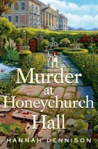 Murder at Honeychurch Hall: A Mystery - Hannah Dennison