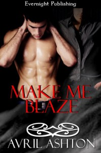 Make Me Blaze - Avril Ashton