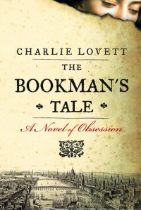 The Bookman's Tale - Charlie Lovett