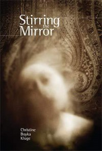 Stirring the Mirror - Christine Boyka Kluge