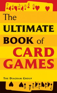 The Ultimate Book of Card Games - The Diagram Group
