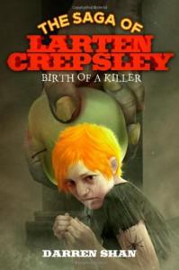 Birth of a Killer (The Saga of Larten Crepsley) - Darren Shan