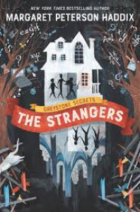 The Strangers (The Greystone Secrets #1) - Margaret Peterson Haddix