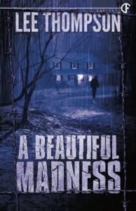 A Beautiful Madness - Lee Thompson