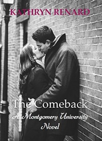 The Comeback (Montgomery University Book 4) - Kathryn Renard