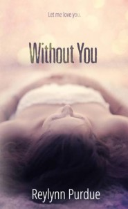 Without You - Reylynn Purdue