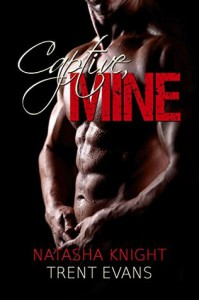 Captive, Mine - Natasha Knight, Trent Evans