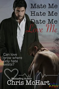 Mate Me, Hate Me, Date Me, Love Me (Unexpected Book 3) - Chris McHart