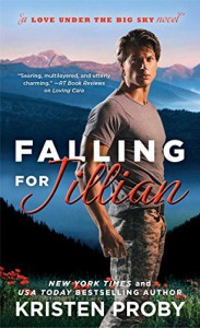 By Kristen Proby Falling for Jillian (Love Under the Big Sky) [Mass Market Paperback] - Kristen Proby