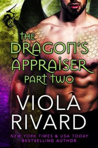 The Dragon's Appraiser: Part Two - Viola Rivard
