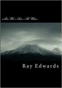 Sir, We Are at War: The English Revival Party - Ray  Edwards