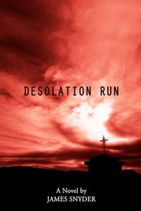 Desolation Run - James   Snyder