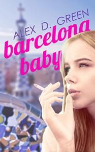 Barcelona Baby - Alex D. Green