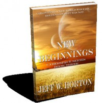 New Beginnings (Cybersp@ce Series, Book Three) - Jeff W. Horton