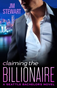 Claiming the Billionaire - J.M. Stewart