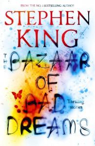 The Bazaar of Bad Dreams - Stephen King