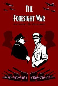 The Foresight War - Anthony G. Williams