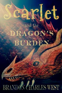 Scarlet and the Dragon's Burden (The Scarlet Hopewell Series Book 2) - Brandon Charles West