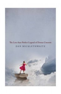 The Less Than Perfect Legend of Donna Creosote - Dan Micklethwaite
