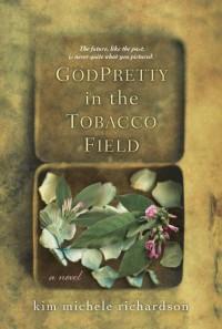 GodPretty in the Tobacco Field - Kim Michele Richardson