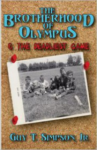The Brotherhood of Olympus and the Deadliest Game (Book 1) - Guy T. Simpson Jr.