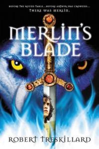 Merlin's Blade - Robert Treskillard