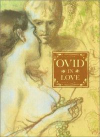 Ovid in Love: Ovid's Amores - Ovid;Guy Lee