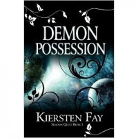 Demon Possession (Shadow Quest, #1) - Kiersten Fay