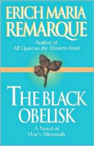 The Black Obelisk - Erich Maria Remarque