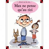 Max Ne Pense Qu'au Zizi - Dominique de Saint Mars, Serge Bloch