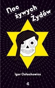 Noc żywych Żydów - Ostachowicz Igor
