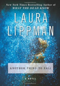 Another Thing to Fall: A Novel (Tess Monaghan Mysteries) - Laura Lippman