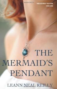 The Mermaid's Pendant - LeAnn Neal Reilly