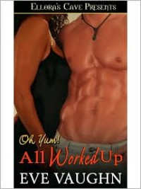 All Worked Up - Eve Vaughn