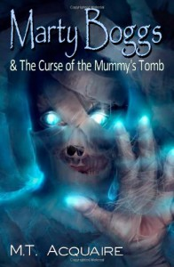 Marty Boggs and the Curse of the Mummy's Tomb - M.T. Acquaire