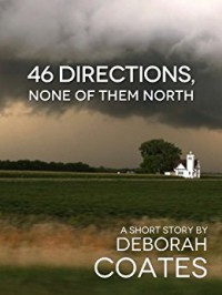 46 Directions, None Of Them North - Deborah Coates