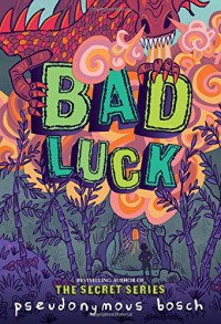 Bad Luck (The Bad Books) - Pseudonymous Bosch