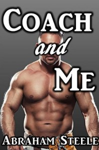 Coach and Me: Gay First Time Erotica - Abraham Steele