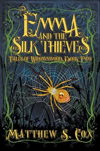 Emma and the Silk Thieves (Tales of Widowswood) - Matthew S Cox